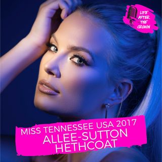 Miss Tennessee USA 2017 Allee-Sutton Hethcoat - The release of her new film in Theaters, working in entertainment and law and overcoming you