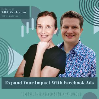 Expand Your Impact With Facebook Ads: Tom Earl Interviewed By Dijana Llugolli.