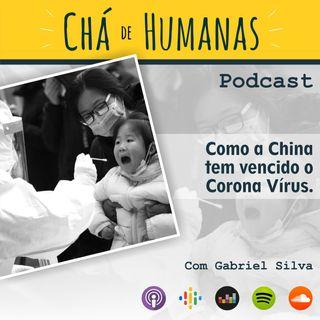 #44 - Como a China tem vencido o Corona Vírus