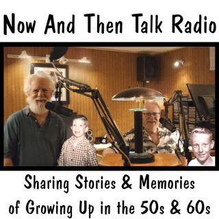 Now And Then Talk Radio 7-16-20