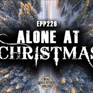 Alone At Christmas | Haunted, Paranormal, Supernatural