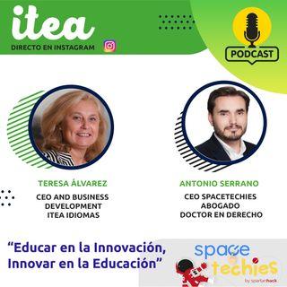 """""""Educar en la Innovación, Innovar en la educación"""" con Antonio Serrano de Spacetechies"""