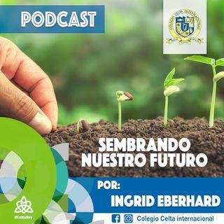 Podcast 6 Sembrando nuestro futuro