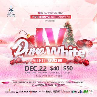 PURE WHITE IV LET IT SNOW DEC 22ND PROMO