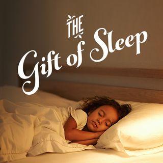 The Gift of Sleep