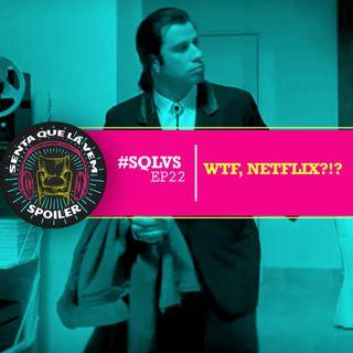 #SQLVS 22 - WTF, NETFLIX?