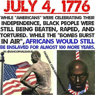 Fourth Of July Is Not For Black People