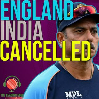 ENGLAND INDIA SERIES CANCELLED DUE TO COVID-19