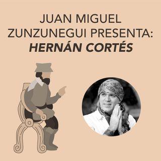 Juan Miguel Zunzunegui presenta Hernán Cortés