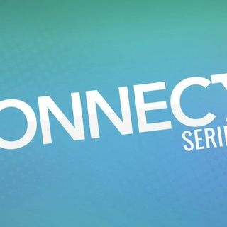 Connect Week 1 Connect With God 10/7/18