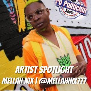Artist Spotlight - Mellah Nix | @mellahnix777