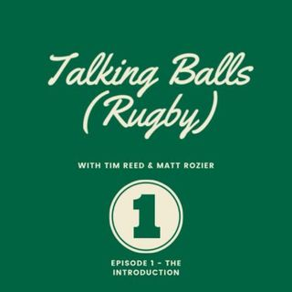 Talking Balls (Rugby) Episode 1