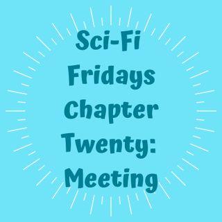 S2 E20 Chapter Twenty: Meeting