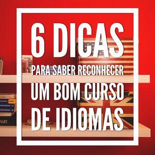 #2 Como Reconhecer um Bom Curso de Idiomas - 6 Dicas