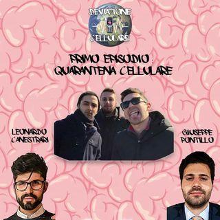 Ep. 1 Quarantena Cellulare con Leonardo Canestrari e Giuseppe Pontillo