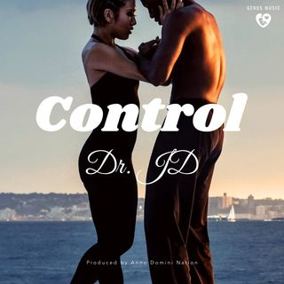 Control by Dr. JD produced by Anno Domini Nation