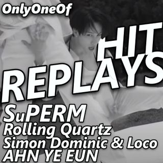 K-pop Hit Replays: AHN YE EUN, OnlyOneOf, Rolling Quartz, Simon Dominic & Loco, SuperM