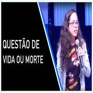 Questão de Vida ou Morte - Danielle Rocha