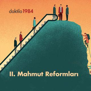 II. Mahmut Reformları | Kadir Efe & Burak Durgut | Türk Modernleşmesi  #3
