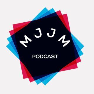 MJJM Podcast