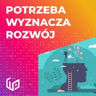 PTW S01E05 - POTRZEBA WYZNACZA ROZWÓJ