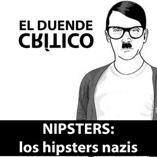 NIPSTERS: los hipsters nazis #23