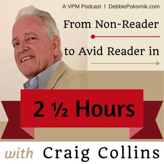 From Non-Reader to Avid Reader in 2 ½ Hours with Craig Collins