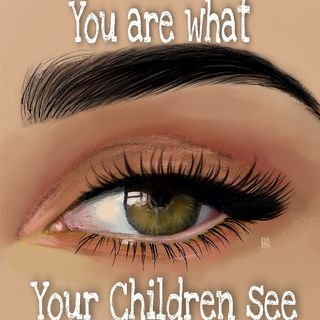 You Are What Your Children See