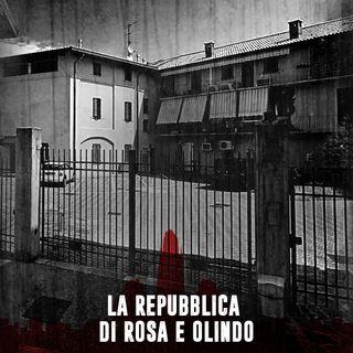 La Repubblica di Rosa e Olindo