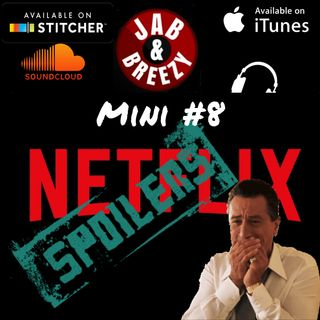 Jab & Breezy Mini Ep. 8 - Netflix Spoilers