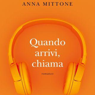 """Anna Mittone """"Quando arrivi, chiama"""""""