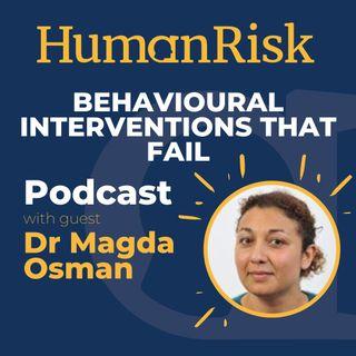 Dr Magda Osman on Behavioural Interventions that Fail