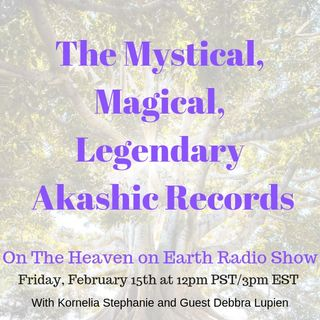The Mystical, Magical, Legendary Akashic Records with Debbra Lupien