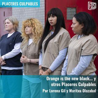 Orange is the new black... y otros Placeres Culpables | Placeres Culpables