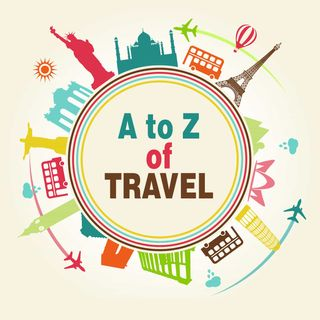 A to Z of Travel - 26 Cool Things to Know