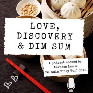 Love, Discovery & Dim Sum
