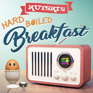 Kutski's Hard Boiled Breakfast Radio Show!