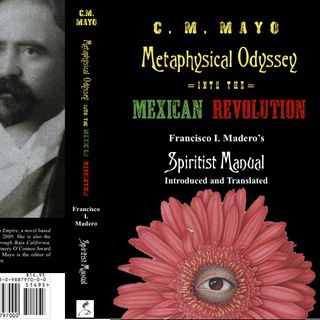 Podcast 157 - C.M. Mayo - Metaphysical Odyssey into the Mexican Revolution