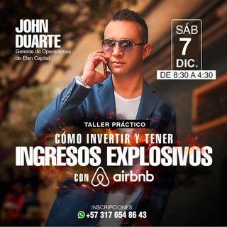 Aprende a obtener ingresos altamente explosivos con airbnb, John Duarte #184