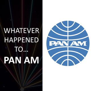 Whatever happened to... Pan Am