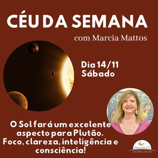 Céu da Semana, dia 14/11 - Sábado:   O Sol fará um excelente aspecto para Plutão.