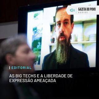 Editorial: As Big Techs e a liberdade de expressão ameaçada
