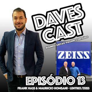 DAVESCAST EPISODIO 13 - BATE PAPO COM FRANK e MAURICIO - LENTRIX/ZEISS