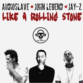 Kill_mR_DJ - Like A Rolling Stone (Audioslave VS John Legend VS Jay-Z)