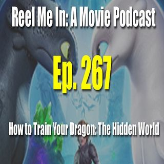 Ep. 267: How to Train Your Dragon: The Hidden World