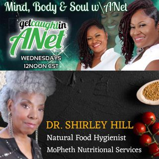 Dr. Shirley Hill/Mind Body And Soul W/ A Net