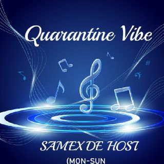 Quarantine Vibe With SAMEX De HOST #Friday Weekend Mood Vibes