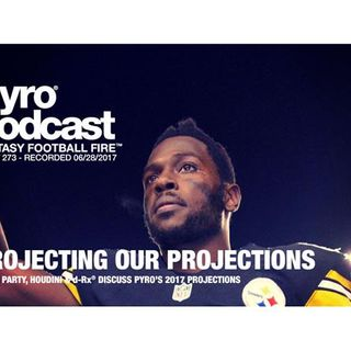 Pyro Podcast - Show 273 - Projecting our 2017 Fantasy Football Projections