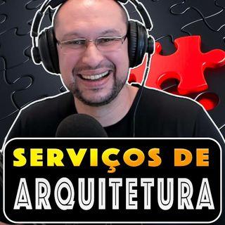Os 7 SERVIÇOS de ARQUITETURA | Arquitetura de Soluções | Arquitetura de Software