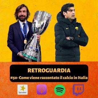 #50 - Come viene raccontato il calcio in Italia